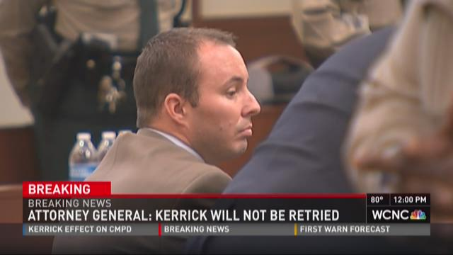 Attorney General: Randall Kerrick will not be retired